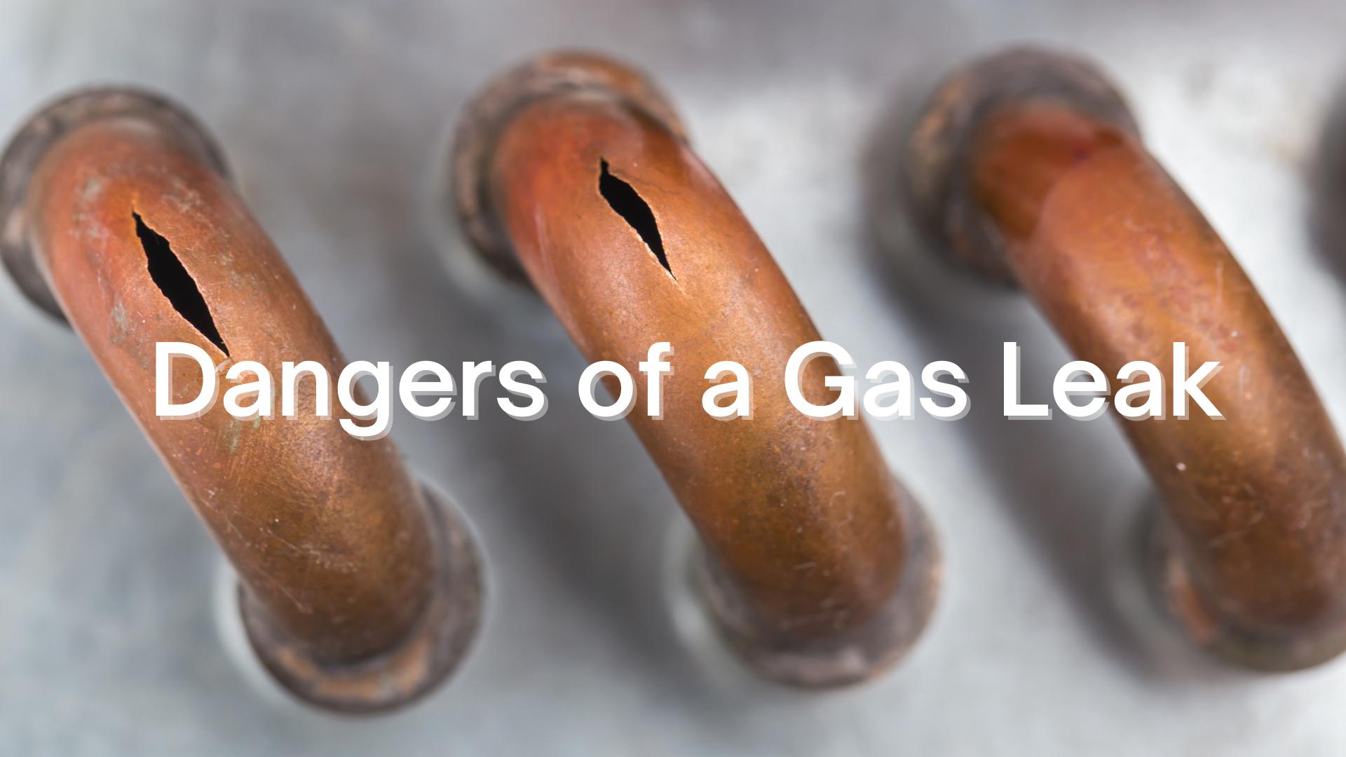 dangers of a gas leak
