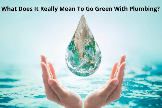 go green with plumbing