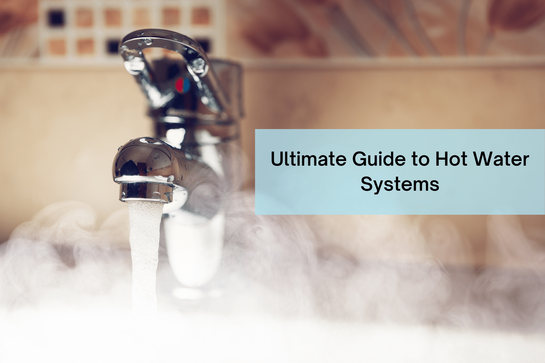Ultimate Guide Hot Water Systems
