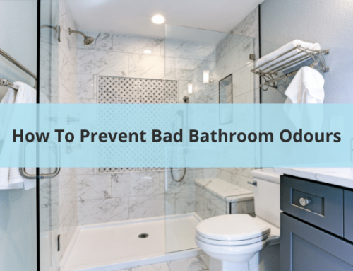 Quick Tip – How To Prevent Bad Bathroom Odours