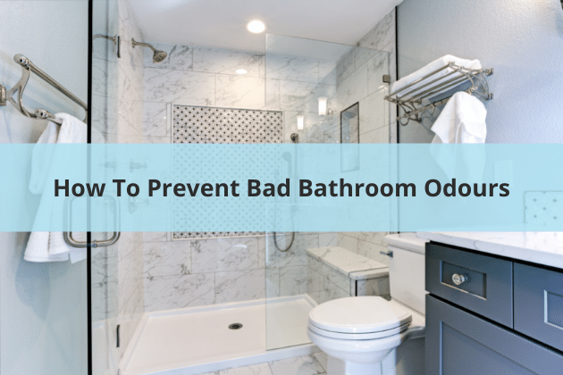 How To Prevent Bad Bathroom Odours
